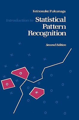 Introduction to Statistical Pattern Recognition By Fukunaga, Keinosuke