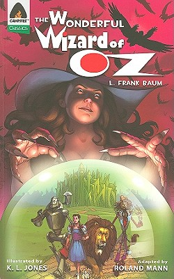 The Wonderful Wizard of Oz By Mann, Roland (ADP)/ Jones, K. L. (ILT)/ Baum, L. Frank